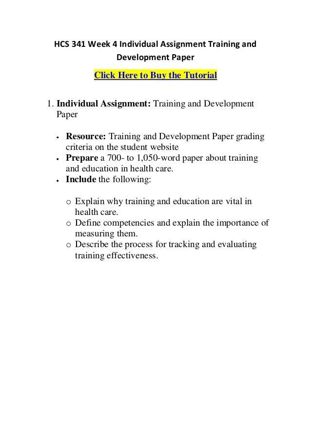 hcs 341 training and development Hcs/ 341 ms erica williams december 17 2011 training and development  paper introduction: development training and continuation of education are.