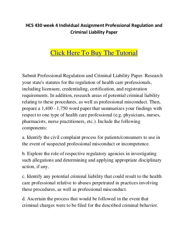 hcs 430 week 4 professional regulation and criminal liability arizona Hcs 430 week 3 team assignment summary of research for legal project presentation hcs 430 week 4 dq 1 hcs 430 week 4 dq 2 hcs 430 week 4 individual assignment professional regulation and criminal liability paper.
