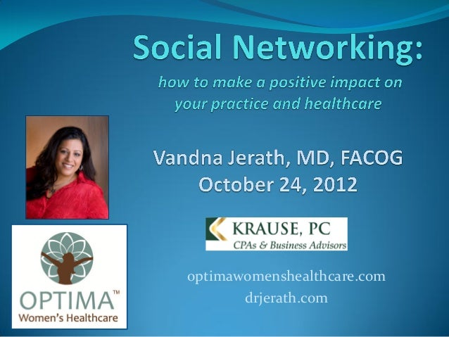 Social Networking: how to make a positive impact on your practice and healthcare