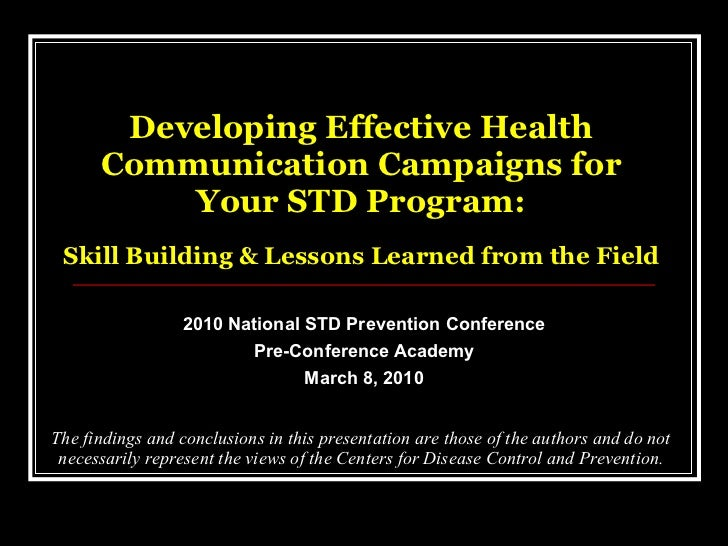 Developing Effective Health Communication Campaigns for Your STD Program:   Skill Building & Lessons Learned from the Fiel...