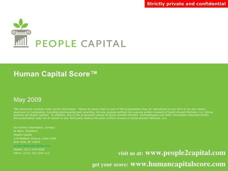 Human Capital Score ™ May 2009 This document contains trade secret information.  Please be aware that no part of this pres...