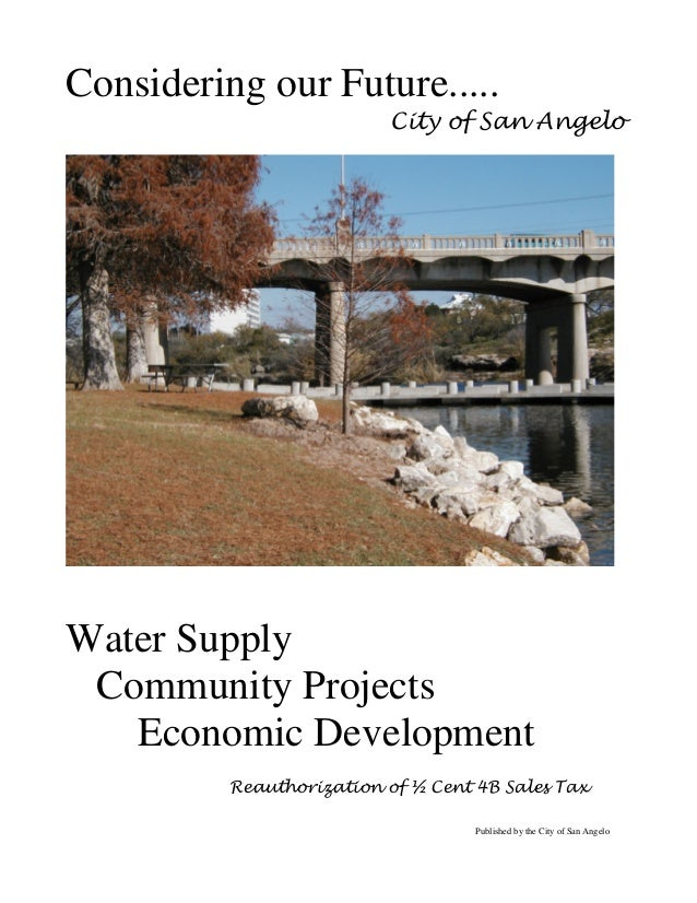 Considering our Future..... City of San Angelo  Water Supply Community Projects Economic Development Reauthorization of ½ ...