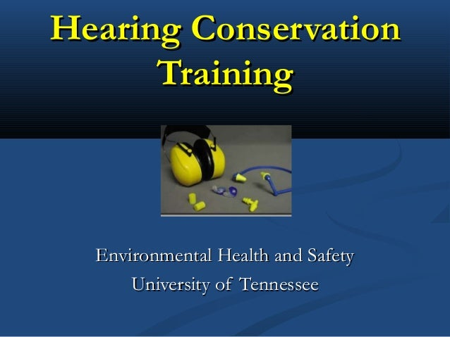 Hearing Conservation Training by University of Tennessee