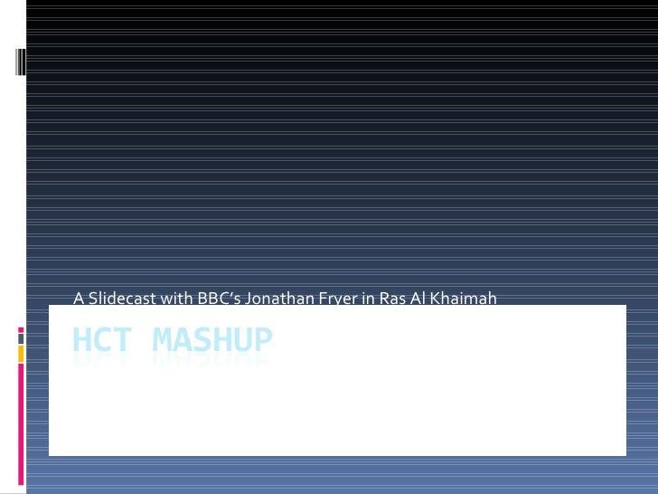 A Slidecast with BBC's Jonathan Fryer in Ras Al Khaimah
