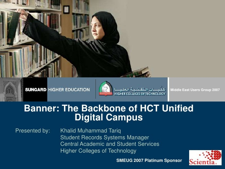 Middle East Users Group 2007<br />Banner: The Backbone of HCT Unified Digital Campus<br />Presented by:Khalid Muhammad Ta...