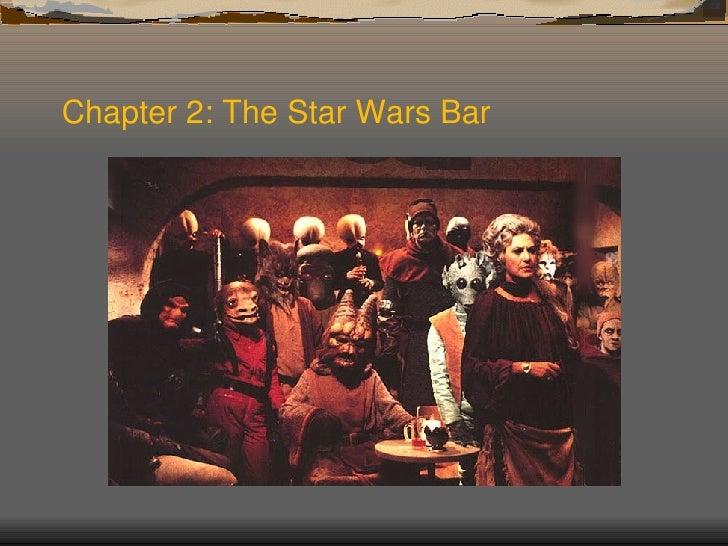 Chapter 2: The Star Wars Bar