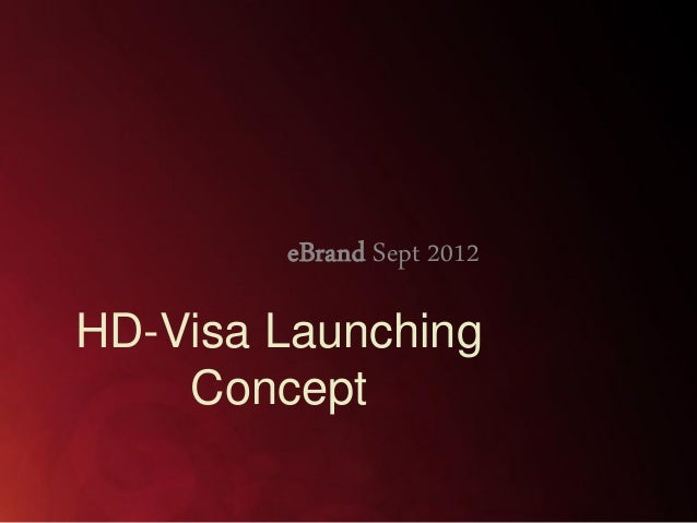 eBrand Sept 2012  HD-Visa Launching Concept