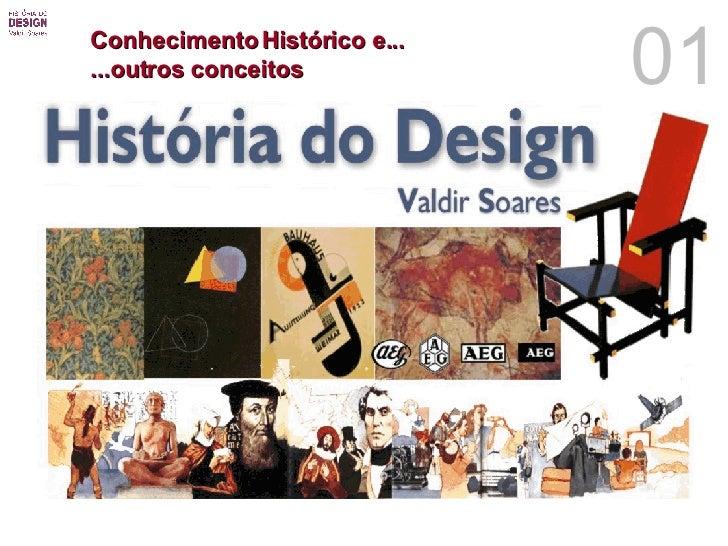 Conhecimento Histórico e...  ...outros conceitos 01