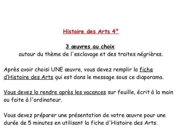 Histoire des Arts 4° 3 œuvres au choix autour du thème de l'esclavage et des traites négrières. Après avoir choisi UNE œuv...