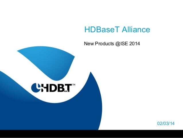 HDBaseT Alliance New Products @ISE 2014  02/03/14