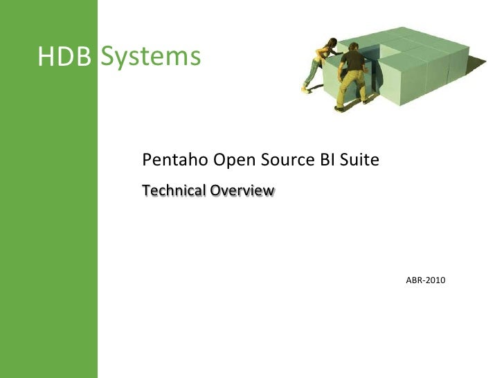 Pentaho Open Source BI Suite<br />Technical Overview<br />