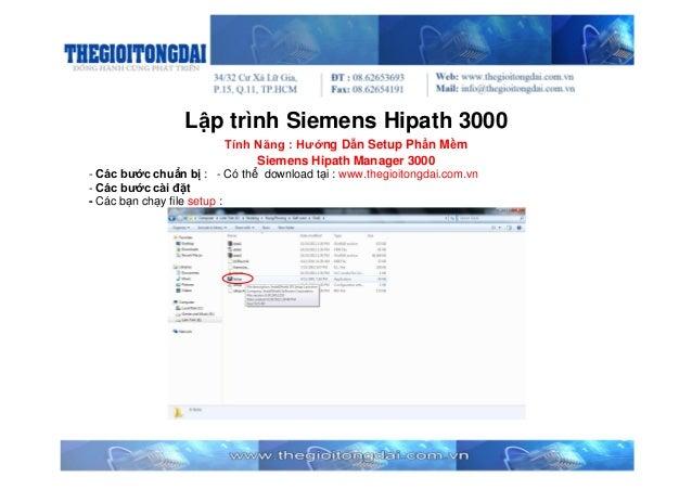 Lập trình Siemens Hipath 3000 Tính Năng : Hướng Dẫn Setup Phần Mềm Siemens Hipath Manager 3000 - Các bước chuẩn bị : - Có ...