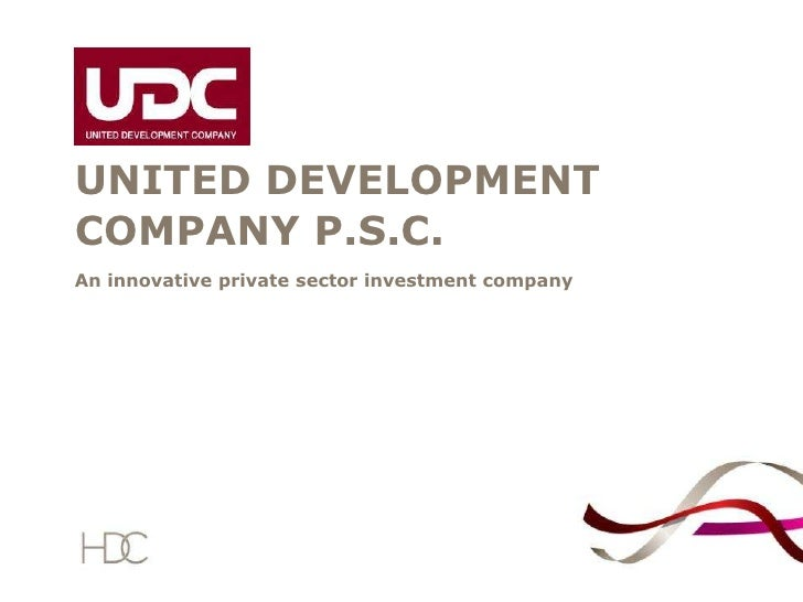 UNITED DEVELOPMENT COMPANY P.S.C.<br />An innovative private sector investment company<br />