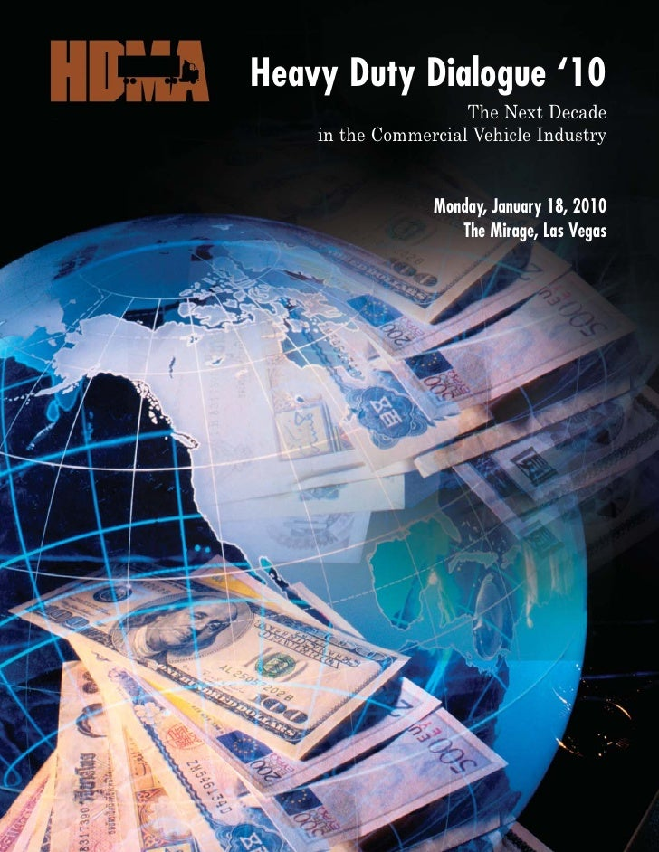 Heavy Duty Dialogue '10                      The Next Decade     in the Commercial Vehicle Industry                    Mon...