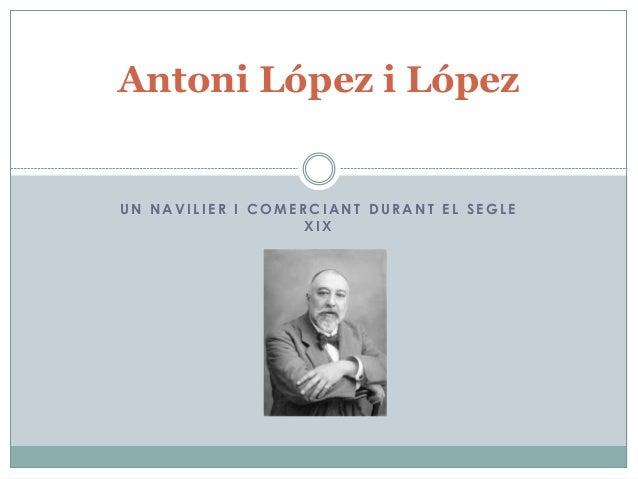 U N N A V I L I E R I C O M E R C I A N T D U R A N T E L S E G L E X I X Antoni López i López