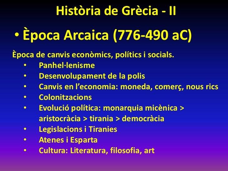 Història de Grècia - II• Època Arcaica (776-490 aC)Època de canvis econòmics, polítics i socials.  • Panhel·lenisme  • Des...