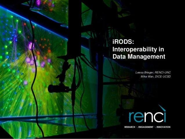 iRODS: Interoperability in Data Management