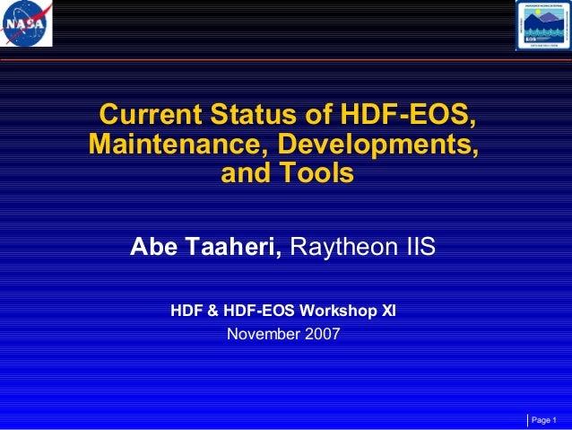 Current Status of HDF-EOS, Maintenance, Developments, and Tools Abe Taaheri, Raytheon IIS HDF & HDF-EOS Workshop XI Novemb...