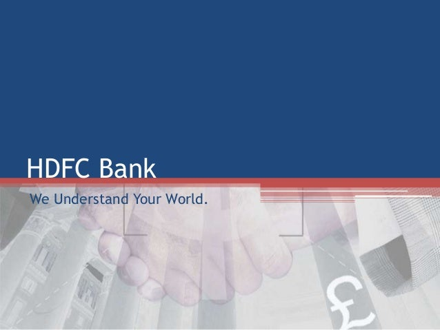HDFC Bank We Understand Your World.