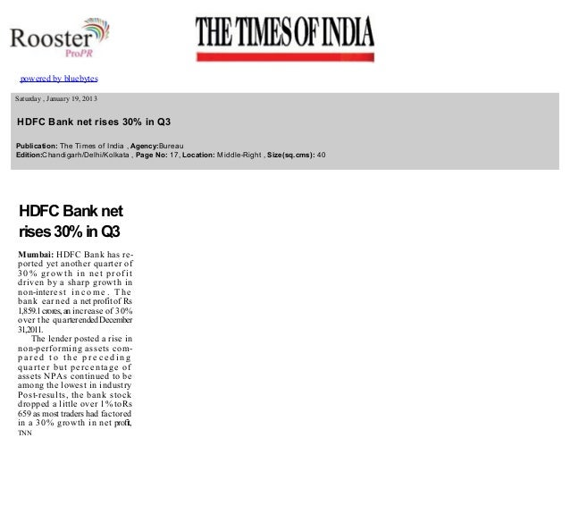 powered by bluebytes         Saturday , January 19, 2013    HDFC Bank net rises 30% in Q3   Publication: The Times of In...