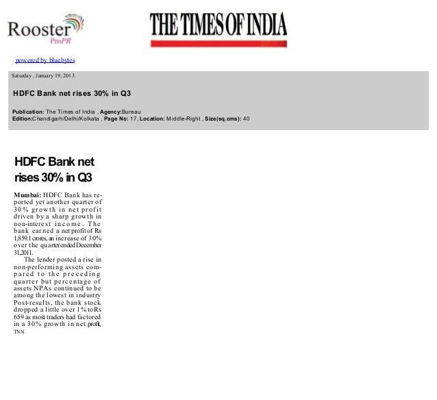 poweredbybluebytes     Saturday,January19,2013  HDFCBanknetrises30%inQ3 Publication:TheTimesofIn...