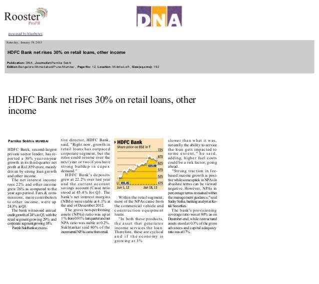 powered by bluebytes            Saturday , January 19, 2013    HDFC Bank net rises 30% on retail loans, other income    ...