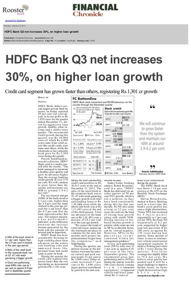 powered by bluebytes       Saturday , January 19, 2013    HDFC Bank Q3 net increases 30%, on higher loan growth   ...