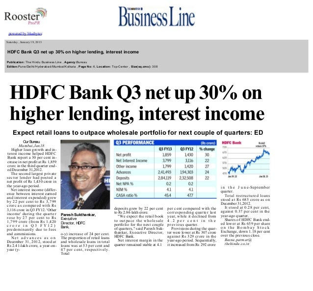 powered by bluebytes       Saturday , January 19, 2013    HDFC Bank Q3 net up 30% on higher lending, interest inco...