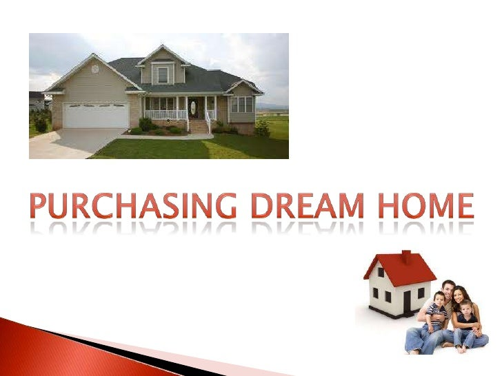 Purchasing Dream Home<br />