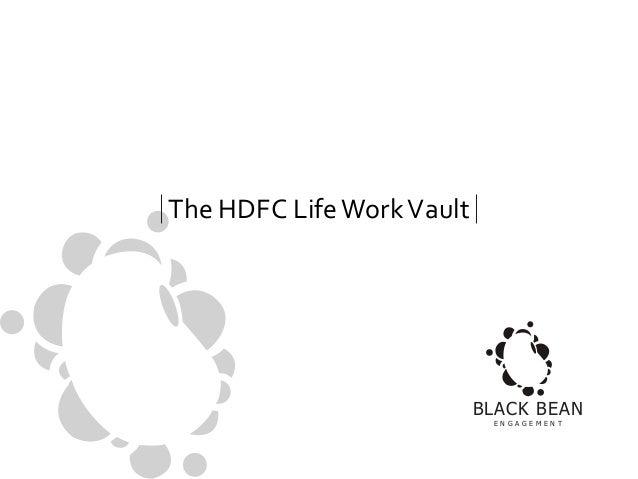 The HDFC Life Work Vault  BLACK BEAN E N G A G E M E N T