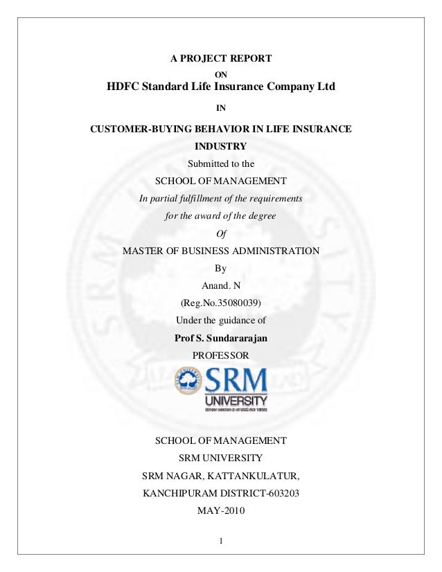 A PROJECT REPORT ON  HDFC Standard Life Insurance Company Ltd IN  CUSTOMER-BUYING BEHAVIOR IN LIFE INSURANCE INDUSTRY Subm...