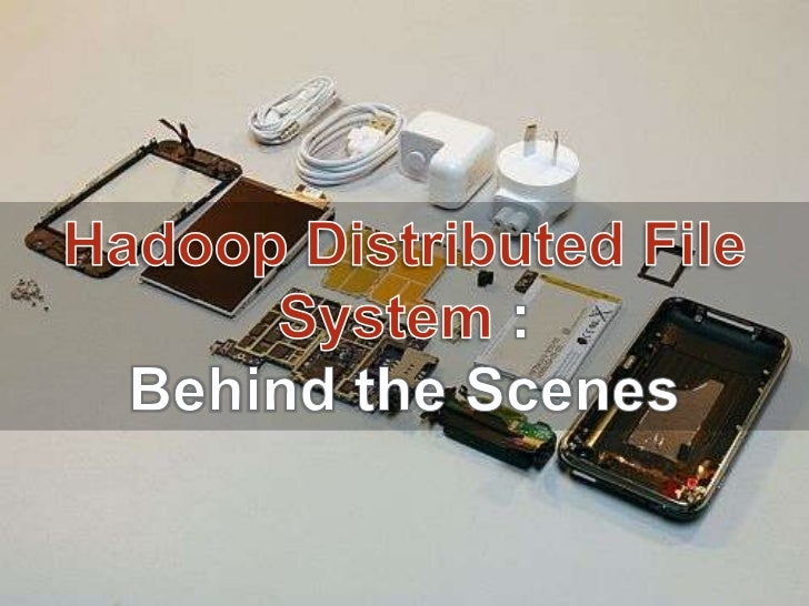 Hadoop Distributed File System(HDFS) : Behind the scenes