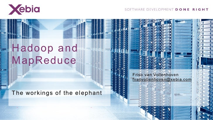 Hadoop, HDFS and MapReduce