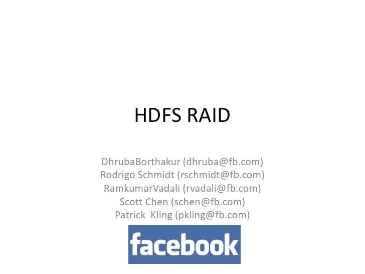HUG Nov 2010: HDFS Raid - Facebook