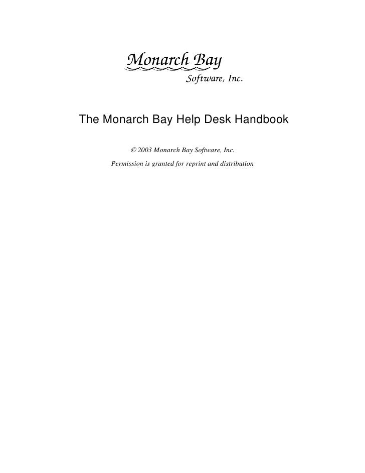 The Monarch Bay Help Desk Handbook             © 2003 Monarch Bay Software, Inc.      Permission is granted for reprint an...