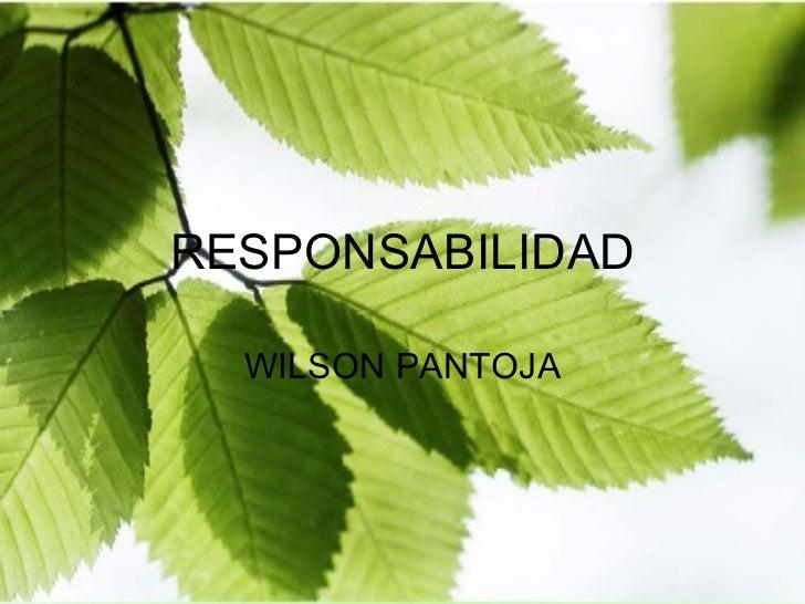 RESPONSABILIDAD WILSON PANTOJA