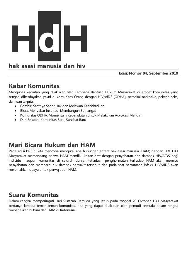 hak asasi manusia dan hiv Edisi: Nomor 04, September 2010  Kabar Komunitas Mengupas kegiatan yang dilakukan oleh Lembaga B...
