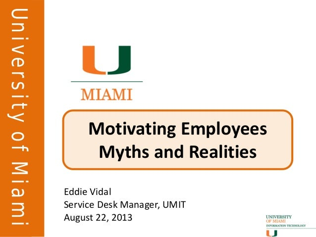 Motivating Employees:  Myths & Realities