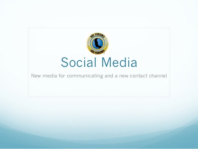 Social MediaNew media for communicating and a new contact channel