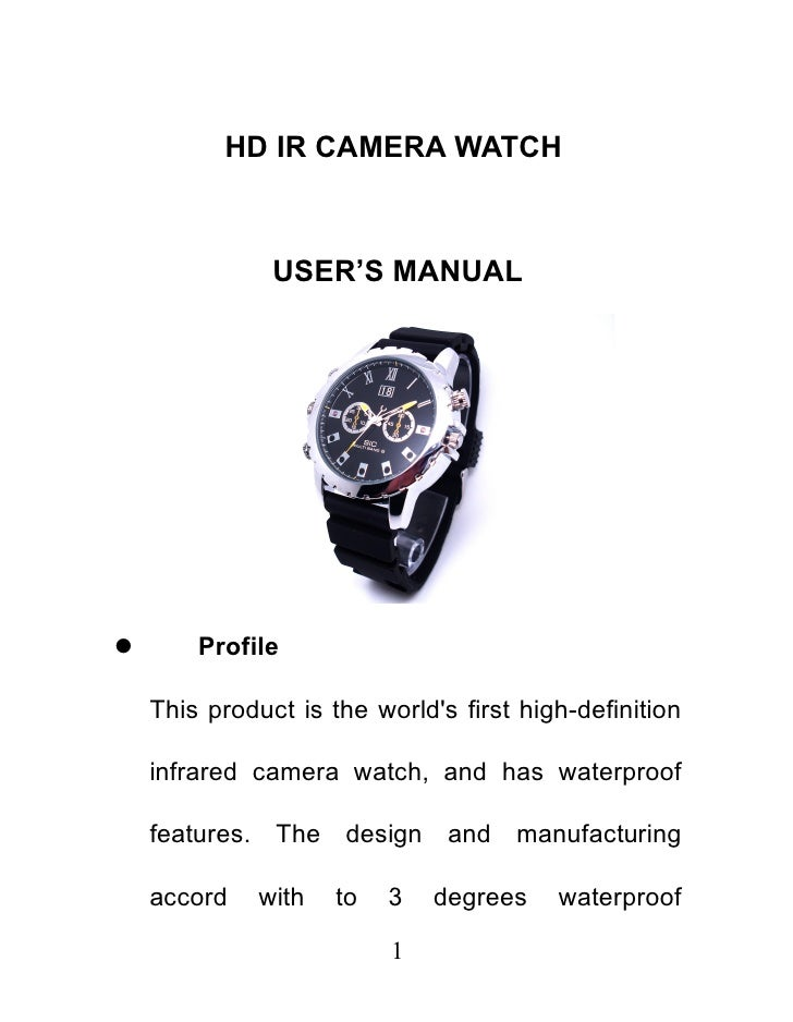 HD IR CAMERA WATCH               USER'S MANUAL       Profile    This product is the worlds first high-definition    infra...