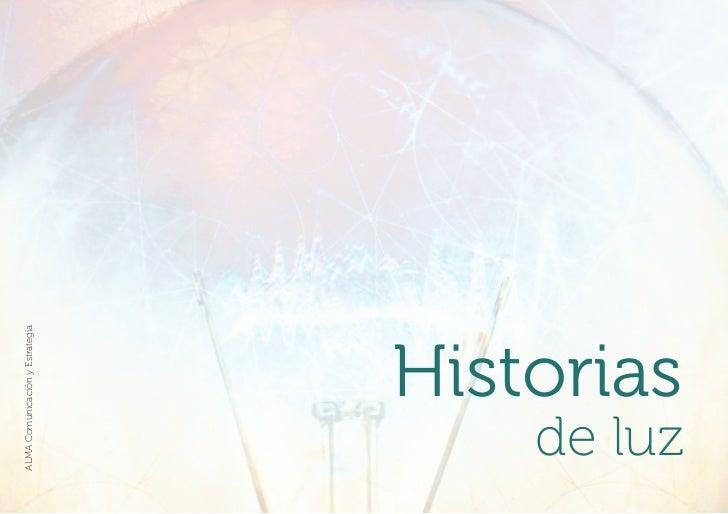 ALMA Comunicación y Estrategia           Historiasde luz