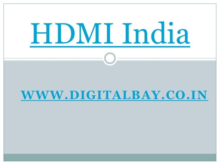 www.digitalbay.co.in<br />HDMI India<br />
