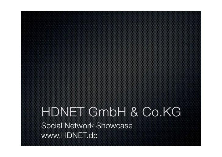 HDNET GmbH & Co.KG Social Network Showcase www.HDNET.de