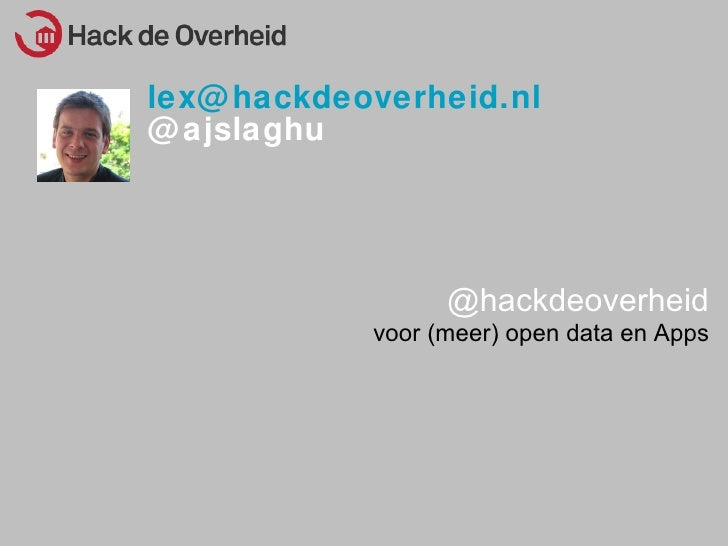 [email_address] @ajslaghu @hackdeoverheid voor (meer) open data en Apps