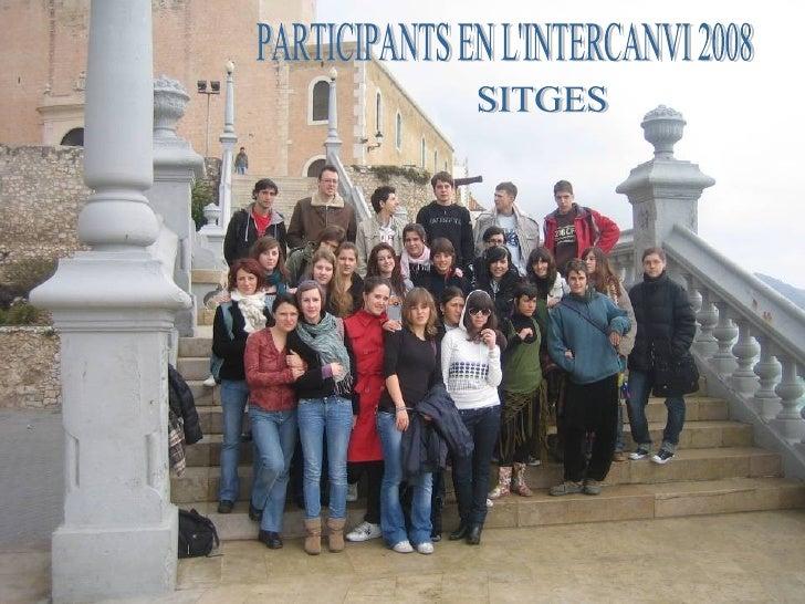 PARTICIPANTS EN L'INTERCANVI 2008 SITGES