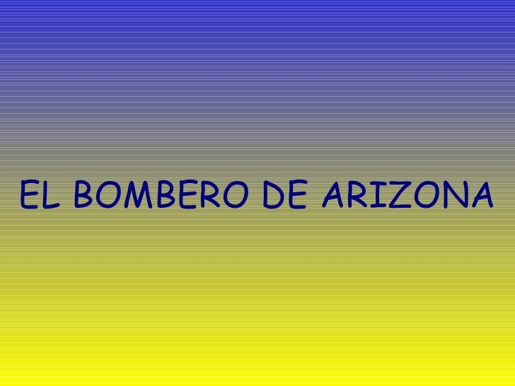 H:\Downloads\El Bombero De Arizona