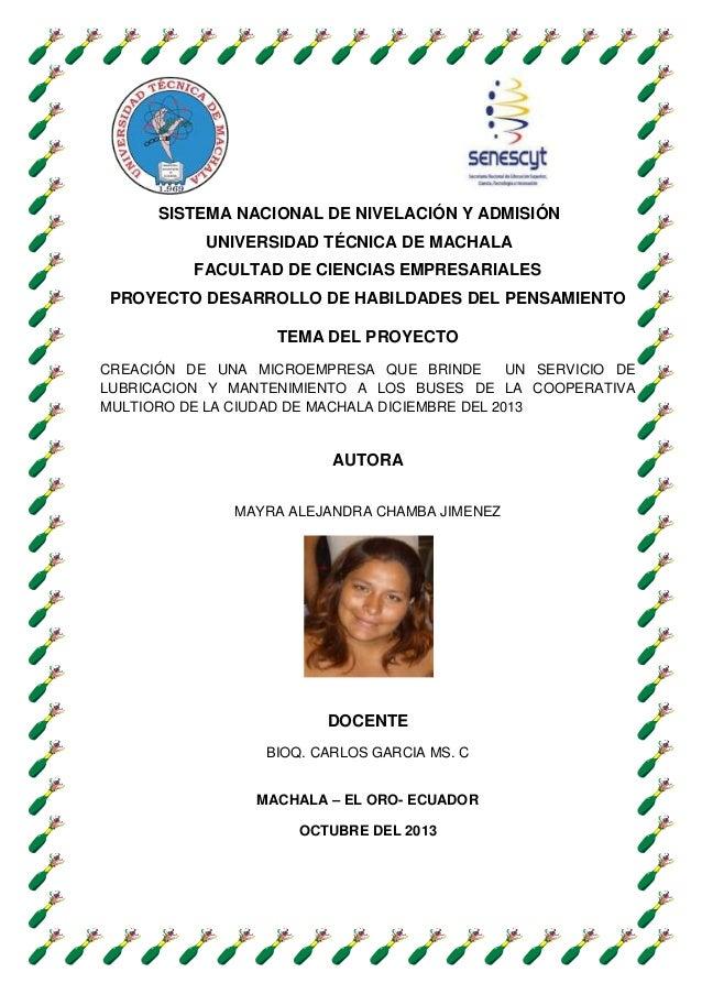 SISTEMA NACIONAL DE NIVELACIÓN Y ADMISIÓN UNIVERSIDAD TÉCNICA DE MACHALA FACULTAD DE CIENCIAS EMPRESARIALES PROYECTO DESAR...