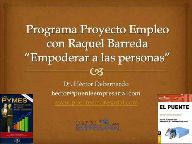 Dr. Héctor Debernardohector@puenteempresarial.comwww.puenteempresarial.com