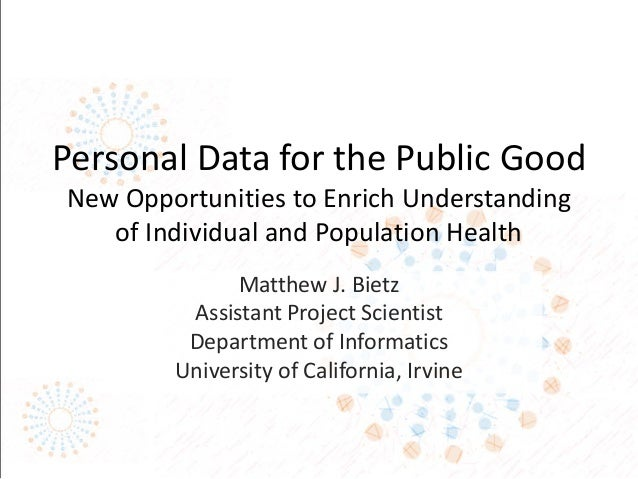 Personal Data for the Public Good New Opportunities to Enrich Understanding of Individual and Population Health Matthew J....