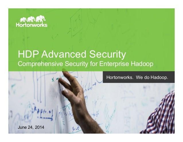 HDP Advanced Security: Comprehensive Security for Enterprise Hadoop